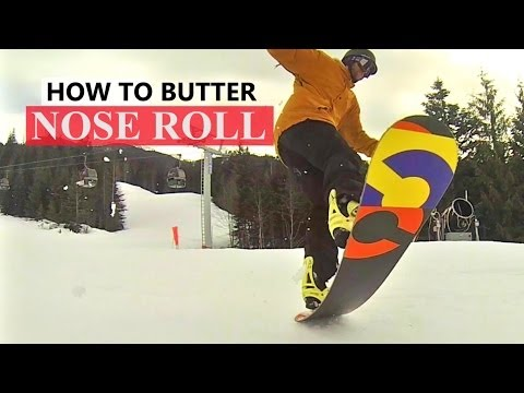 How To Butter Nose Roll - Snowboarding Tricks