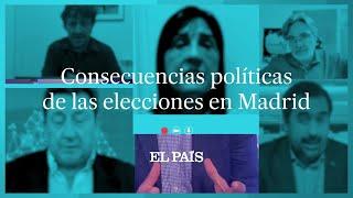 Cinco analistas de EL PAÍS valoran los resultados del 4-M