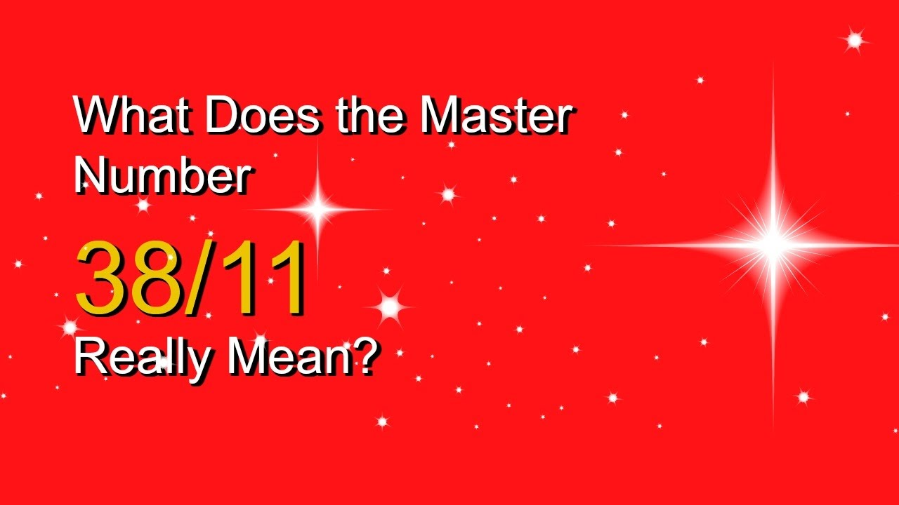 Numerology- What Does the Master Number 38/11 Really Mean?