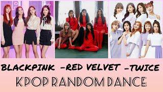 KPOP RANDOM DANCE (BLACKPINK, RED VELVET, TWICE)