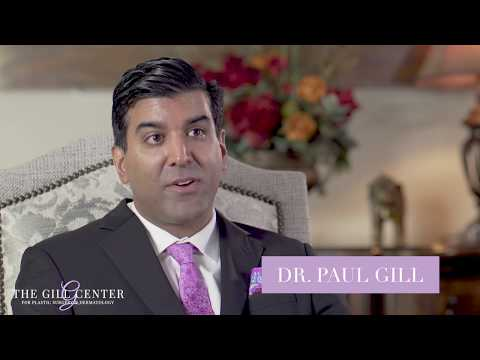 Dr. Paul Gill - The Gill Center for Plastic Surgery and Dermatology