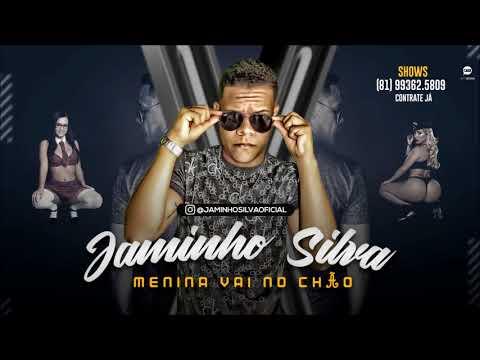 JAMINHO SILVA -  MENINA VAI NO CHÃO - MÚSICA NOVA 2018
