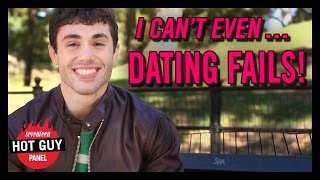 HOT GUYS DISH ON THEIR DATING FAILS!