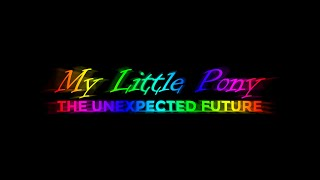 My Little Pony: The Unexpected Future (Teaser)