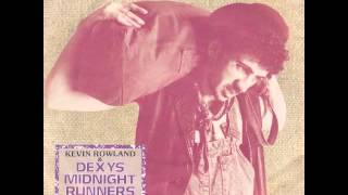 Kevin Rowland And Dexys Midnight Runners - Jackie Wilson Said (I