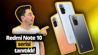 Xiaomi Redmi Note 10 özellikleri: Note 10, Note 10S, Redmi Note 10 Pro