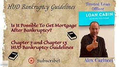 HUD Bankruptcy Guidelines After Chapter 7 And Chapter 13