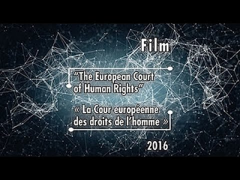 ECHR - Film über den Europäischen Gerichtshof für Menschenrechte (German version)