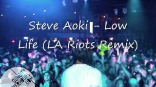 Steve aoki - Low life (la riots remix)