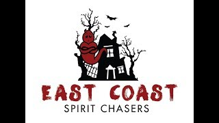 EAST COAST SPIRIT CHASERS - GHOST HUNTING 101