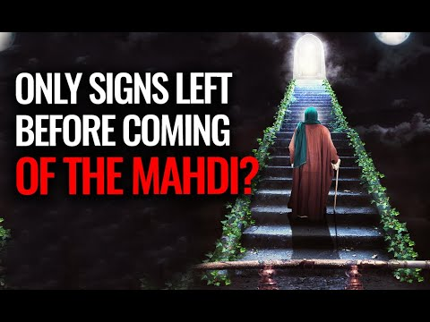 Only Signs Left Before Coming of the Mahdi ?