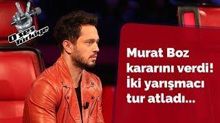 Murat Boz kararını verdi! İki yarışmacı tur atladı...| O Ses Türkiye 2018