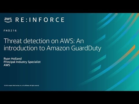 AWS re:Inforce 2019: Threat Detection on AWS: An Introduction to Amazon GuardDuty (FND216)