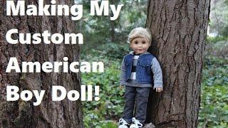 Making My Custom American Boy Doll!!!!!!!!!!!!!