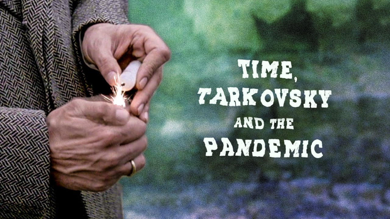 What Andrei Tarkovsky's Most Notorious Scene Tells Us About Time During the Pandemic: A Video Essay