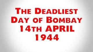 Bombay Dock Explosion of 1944 The Deadliest Day
