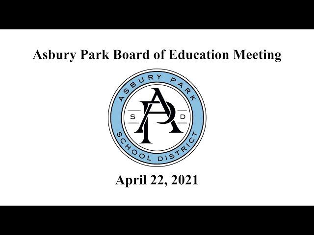 Asbury Park Board of Education Meeting - April 22, 2021