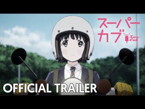Super Cub   Official Trailer