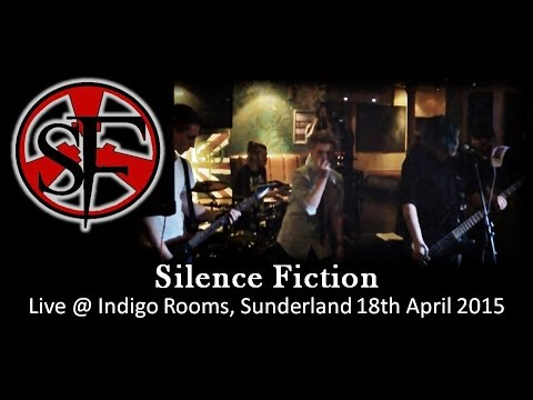 Silence Fiction Live @ Indigo Rooms, Sunderland 18th April 2015