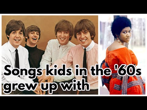 100 Songs Kids in the '60s Grew Up with