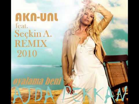 Ajda Pekkan - Oyalama Beni 2010 REMIX (AKN-UNL ft. Seckin A.)