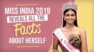 Miss India 2019 reveals all the FACTS about herself | Fashion | Pinkvilla