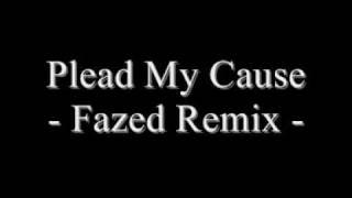 Plead My Cause - Faze Remix [DOWNLOAD + HIGH QUALITY + LYRICS]