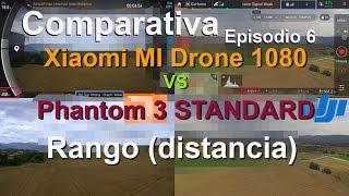 Comparativa - Episodio 6 - Rango (distancia) - Pantom 3 STD Vs Xiaomi Mi Drone 1080