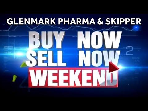 Stock Queries on Glenmark Pharma & Skipper   BNSN Weekend