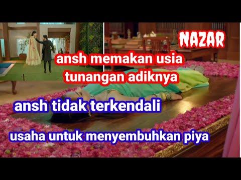 Download Nazar episode 106[] ansh memakan usia tunangan adiknya