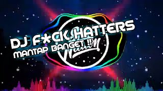 Download Mp3 Dj Fuck Haters - Cuman Tau Basindir Yang Kenal Cuman Namanya