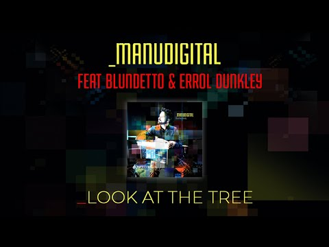 "MANUDIGITAL Ft. Blundetto & Errol Dunkley - ""Look At The Tree"" (Official Audio)"