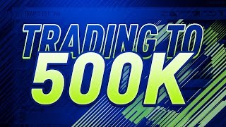 TRADING FROM 250K TO 500K #1 - MAKING TOTW INVESTMENTS