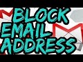 How To Block Email Address On Gmail Block Spam Emails Properly 2016