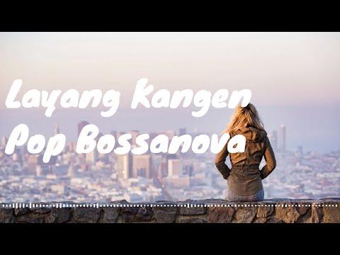 (Full Lirik) Layang Kangen Cover Pop Bosanova by Kania Kinaldy | Lirik Video | Kevlin