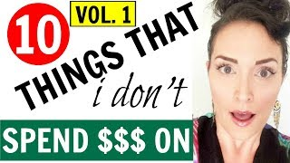 FRUGAL MINIMALISM ●10 THINGS THAT I DON'T SPEND MONEY ON