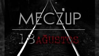 Meczup - #18AĞUSTOS