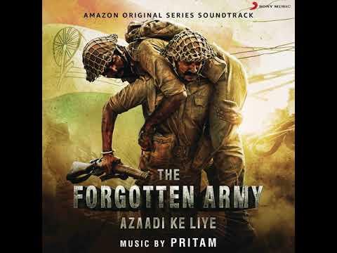 Arijit Singh | Azaadi Ke Liye | The Forgotten Army | Full Song | 2020
