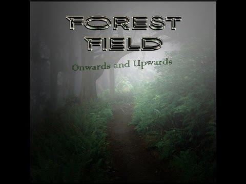 Forest Field  - Onwards And Upwards EPK