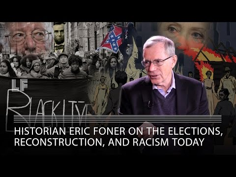 Historian Eric Foner on the Elections, Reconstruction, and Racism Today
