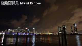 Bobina Miami Echoes Video Edit Ces