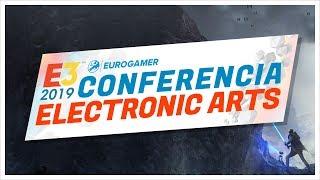 CONFERENCIA ELECTRONIC ARTS - EA PLAY - E3 2019