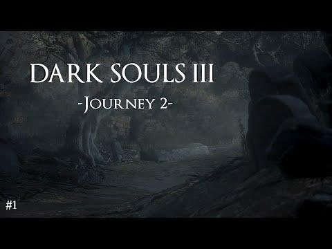 Dark Souls 3 - Journey 2 (NEW GAME PLUS) - EPISODE 1