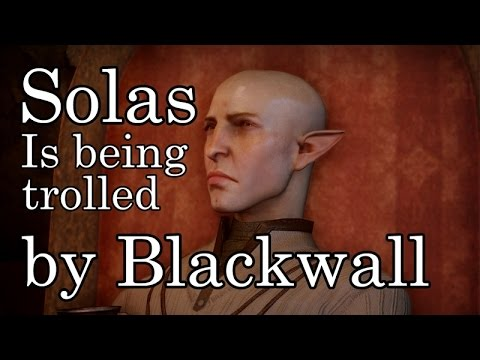 Dragon Age Inquisition - Solas is being trolled by Blackwall
