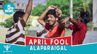 April fool Alaparaigal - Comedy Video - Nakkalites