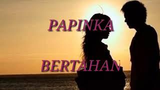 Bertahan - Papinka Band {Lirik Video}  💞