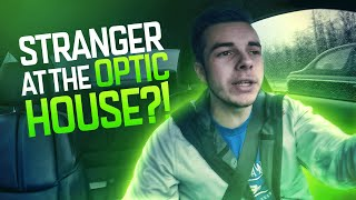 Stranger at The OpTic House?!