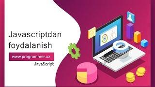 02 Javascriptdan foydalanish - JavaScript Uz