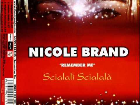 Nicole Brand - Remember Me (Scialali Scialala)