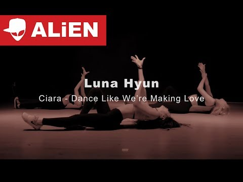 LUNA.HYUN | Ciara - Dance Like We're Making Love | Choreography by Euanflow